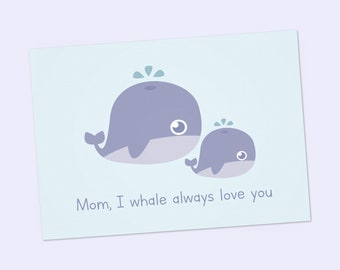 Mother's day printable card, I whale always love you, mom card, cute birthday card,  Happy Mother's day, kawaii card, Printable 6x4 inch