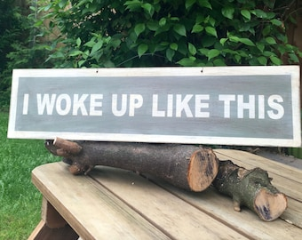 I woke up like this/brandy melville /boho/gypsy/anthropologie/urban outfitters/wholesale available/hand painted sign plaque