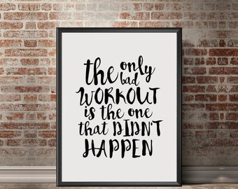 MOTIVATIONAL Art the only bad workout Printable Art,Inspirational Quote,Hand Brushed,fitness Poster,Yoga Print,Workout Poster