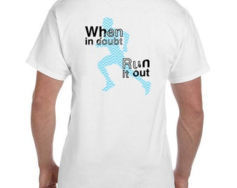 When in Doubt, Run it out T Shirt