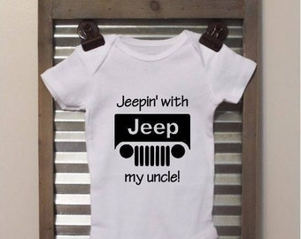 Jeepin' with my uncle - Baby Bodysuit - Infant Bodysuit - Great baby shower gift! Note: Wording can be changed!