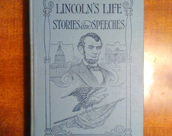 1902 First Edition Paul Selby Lincoln's Life Stories and Speeches Vintage Book