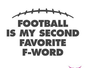 Football Is My Second Favorite F-Word SVG cut file for Cricut or other cutting machine, Football SVG, F-Word SVG