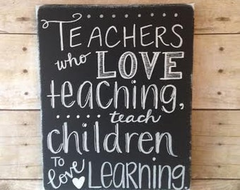 Teachers who love teaching...on Wrapped Canvas