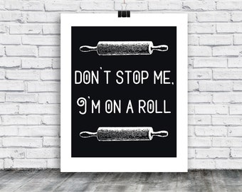 Don't Stop Me I'm on A Roll - Poster - Bakery Poster Download - Food Art - digital print- home goods - digital print -  instant download