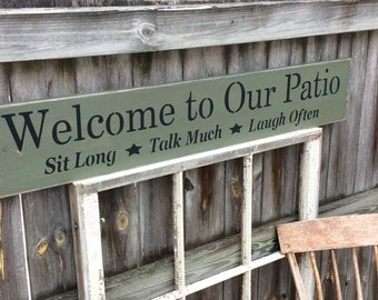 "S-807 Handmade, Wood, Long Sign ""Welcome to Our Patio Sit Long Talk Much Laugh Often"" , antiqued, sentimental"