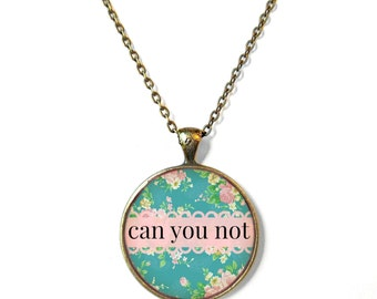 Peach and Mint Green Floral can you not Necklace - Funny Pastel Goth, Kawaii, or Soft Grunge Pendant