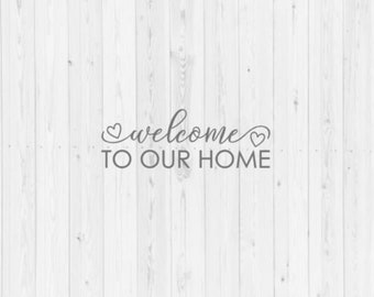 Welcome to our home SVG quotes vector image cut file Cricut Silhouette