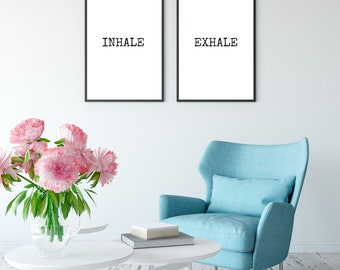 Inhale Exhale Print - DIGITAL DOWNLOAD - Instant Download Home Decor - Printable Art - Just Breathe - Inhale Exhale Wall Art
