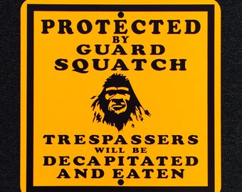 Protected By Guard Squatch 12 inch by 12 inch Metal Sign.  Bigfoot Sasquatch Finding Bigfoot