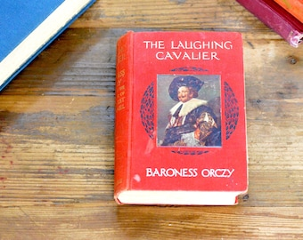 The Laughing Cavalier, by Baroness Orczy / printed 1914, first edition