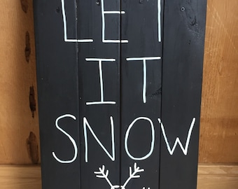 LET IT SNOW - Wood Sign  24x14 (pre-order)