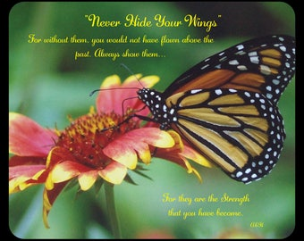 Never Hide Your Wings Mouse pad