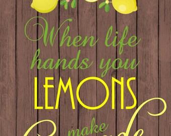 Digital download,printable diy,kitchen home art,rustic sign,when life hands you lemons make lemonade, sign 8 x 10