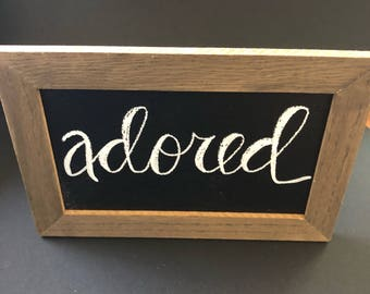 Adored 4x6 hand lettered chalkboard