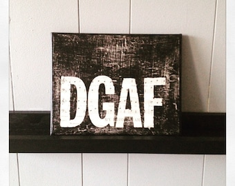 "Canvas Art Quote ""DGAF"" 8 X 10"