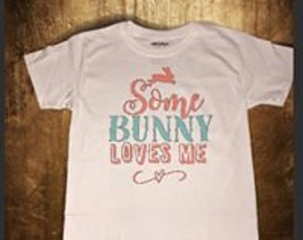 Some bunny loves me Easter youth shirt