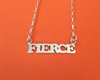 FIERCE necklace sterling silver be Fierce
