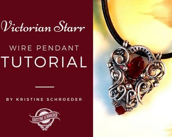Wire Wrap Pendant Tutorial by Kristine Schroeder, Victorian Starr, Instant Digital Download, Wire Jewelry Tutorial, Wire Weaving Tutorial