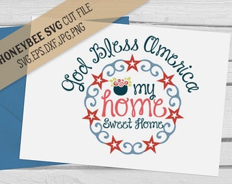 God Bless America My Home Sweet Home svg July 4th svg Country decor svg 4th of July svg Independence Day svg Silhouette svg Cricut svg dxf