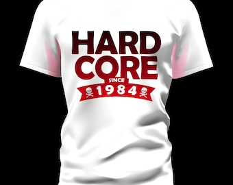 Hard Core Since ( your year and color)