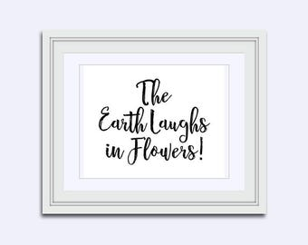 The Earth Laughs in Flowers - uplifting quote - Inspirational Quote - popular quotes - quote printable - Housewarming gift - printable quote