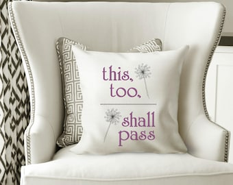 This Too Shall Pass Embroidery Design 5x7 Machine Embroidery Designs Inspirational Original Digital File Download Hoop Pillow Wall Art