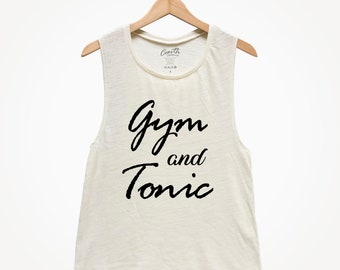Gym and Tonic, Women's Muscle Tee, Muscle Tank Top, Yoga Tank Top, Tequila Tank Top, Beer Tank Top, Funny Tank Top, Wine Tank Top