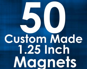 50 Custom Made Magnets