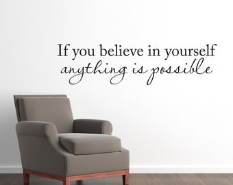If you Believe in yourself anything is Possible Wall Decal - Believe Quote decal - Wall Art Decor - Large
