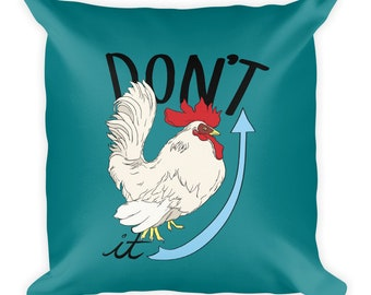 Don't Cock-a-doodle-doo It Up Rooster Square Pillow