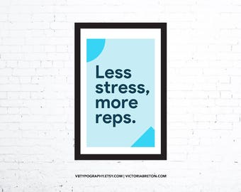 "Less Stress, More Reps (Blue) - 11"" x 17"" inspirational typography print, gym decor, workout print, motivational poster"