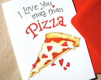 Pizza Love Card - Love You More Than Pizza - Funny Valentines Day Card - Funny Anniversary Card