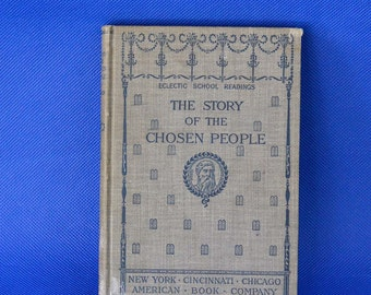 The Story of The Chosen People by H.A. Grueber - Vintage Book c. 1896 - Eclectic School Readings - Published by the American Book Company