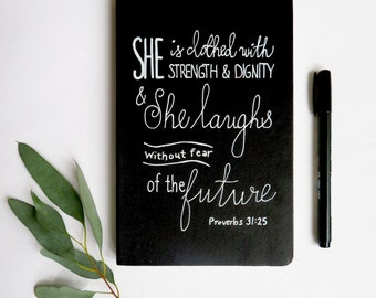 She Is Clothed With Strength and Dignity,Prayer Journal, Bible Verse,  Custom Journal, Hand Lettered Journal