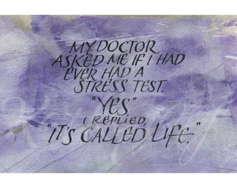 Life is a stress test.....Original art (#152) from 365 project (year 4)