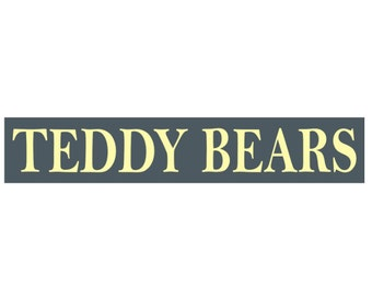 Sign Stencil - TEDDY BEARS - 4 x 22 Stencil - Great sign for the teddy bear collector!