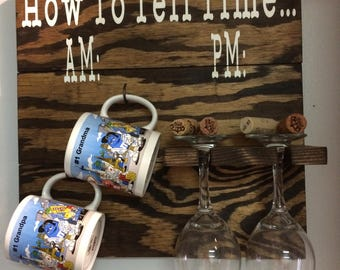 How to Tell Time: AM  PM  Coffee Cup / Wine Glass Rack, Holder Wall decor.,Mothers Day .Housewarming Gift. Kitchen Decor, Dining Room D