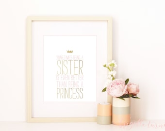 Wall Art Print | Girls | Room | Nursery | Sometimes being a sister is even better than being a princess