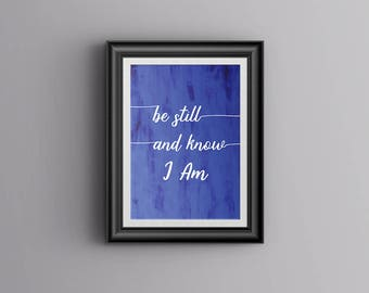 Be Still And Know I Am Inspirational Quote Printable Wall Art