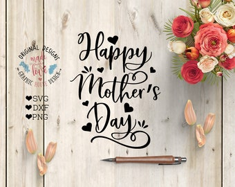 Happy Mother's Day SVG, mother's day Cut File in SVG, DXF, png, Mother's svg file, Silhouette Cameo, Cricut, Mother svg, mother printable