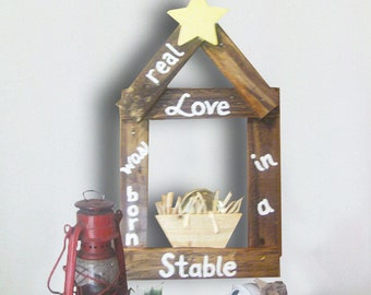 Nativity Sign - Christmas Nativity Sign - Baby Jesus Sign - Nativity - Christmas - Real Love Was Born in a Stable Sign - Christmas Gift Idea