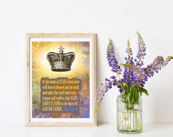 Lord of All, Phillipian 2:10, Kingdom Wall decor, Scriptures, Religious Print, Bible Verse, Christian Wall Art, Measures 8 x10 and 8.5x11.