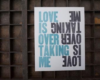 Love Is Overtaking Me Letterpress Poster Broadside - art print typography wood type - Arthur Russel album