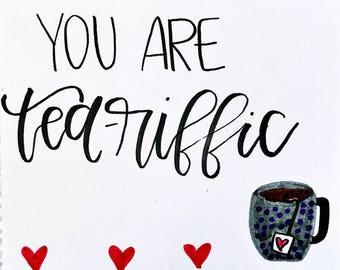 You are TEA-Riffic