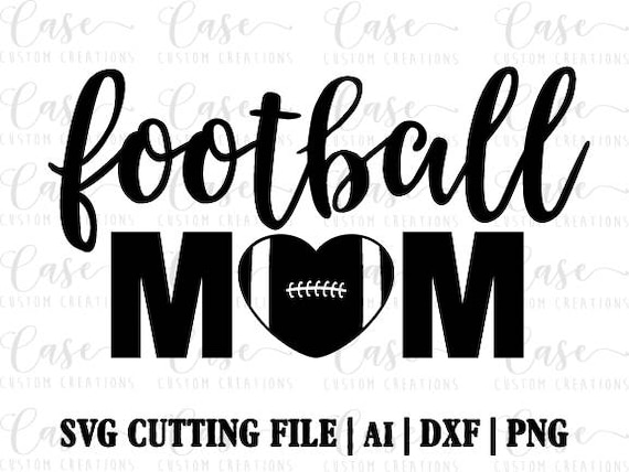 Football Mom Svg Cutting File Ai Png And Dxf Files Instant