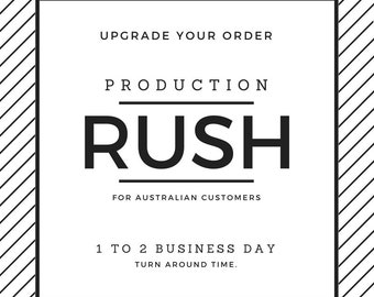 RUSH Production 1 - 2 business days