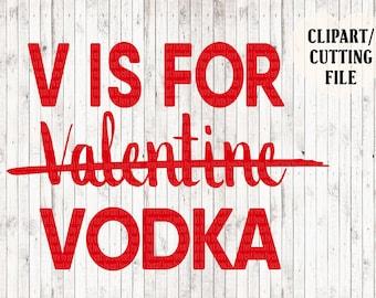 v is for vodka svg, valentine svg, valentines svg, vodka svg, valentines shirt svg, valentines day cut files, funny svg, valentines clipart