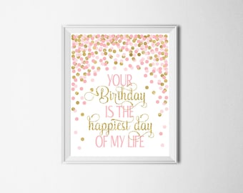 Your Birthday is the Happiest Day Of My Life Girl Birthday Party Sign Pink Gold Birthday Party Decorations Pink And Gold Birthday Sign