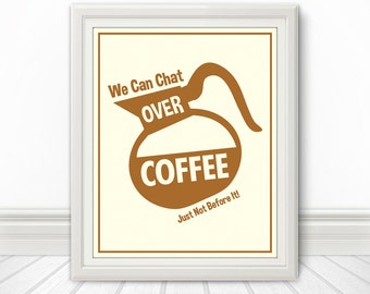 We Can Chat Over Coffee Print, Coffee Print, Coffee Art, Kitchen Quote, Kitchen Art, Coffee Quote - 8x10